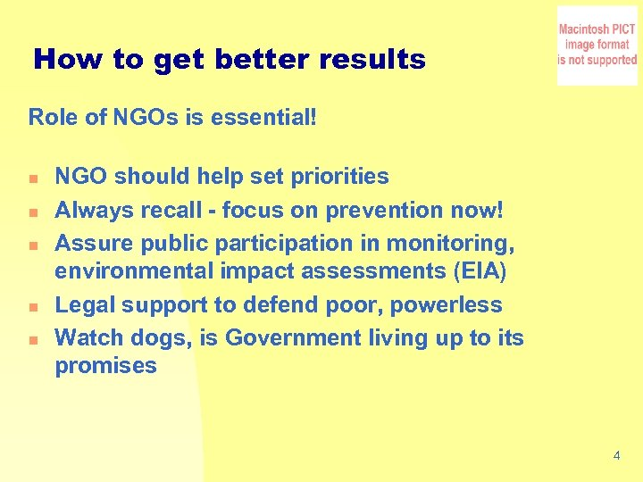 How to get better results Role of NGOs is essential! n n n NGO
