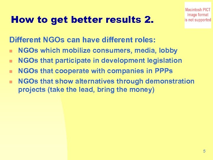 How to get better results 2. Different NGOs can have different roles: n n