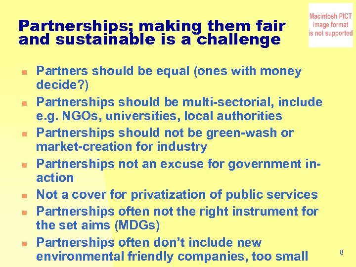 Partnerships; making them fair and sustainable is a challenge n n n n Partners