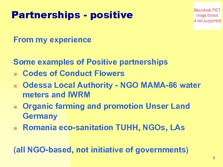 Partnerships - positive From my experience Some examples of Positive partnerships n Codes of