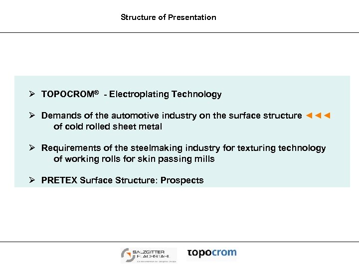 Structure of Presentation Ø TOPOCROM® - Electroplating Technology Ø Demands of the automotive industry