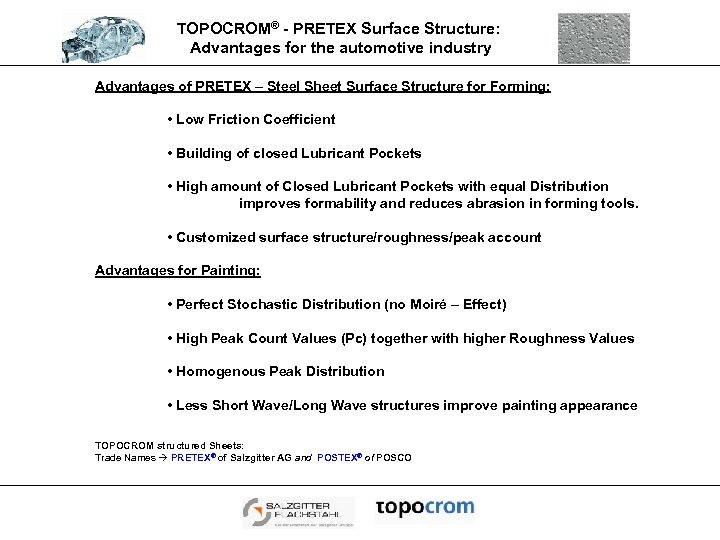 TOPOCROM® - PRETEX Surface Structure: Advantages for the automotive industry Advantages of PRETEX –