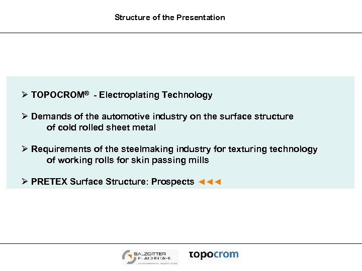 Structure of the Presentation Ø TOPOCROM® - Electroplating Technology Ø Demands of the automotive