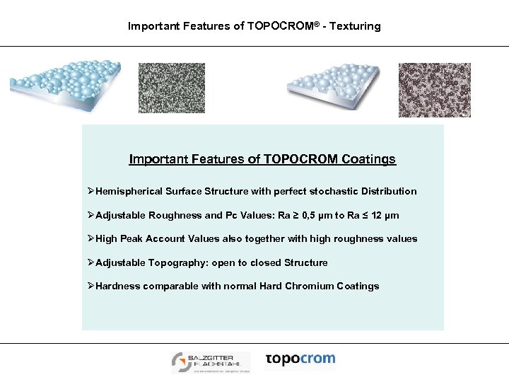 Important Features of TOPOCROM® - Texturing Important Features of TOPOCROM Coatings ØHemispherical Surface Structure