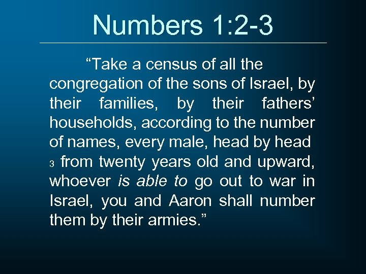 """Numbers 1: 2 -3 """"Take a census of all the congregation of the sons"""