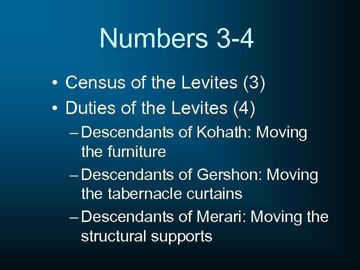 Numbers 3 -4 • Census of the Levites (3) • Duties of the Levites