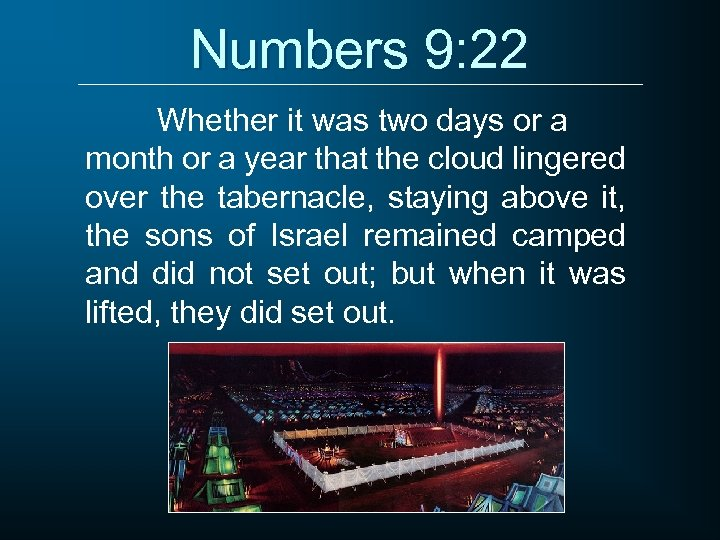 Numbers 9: 22 Whether it was two days or a month or a year