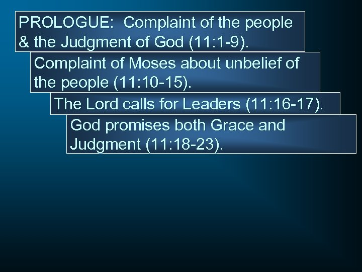 PROLOGUE: Complaint of the people & the Judgment of God (11: 1 -9). Complaint