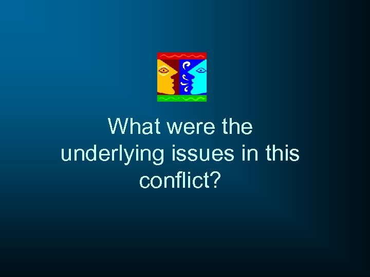 What were the underlying issues in this conflict?