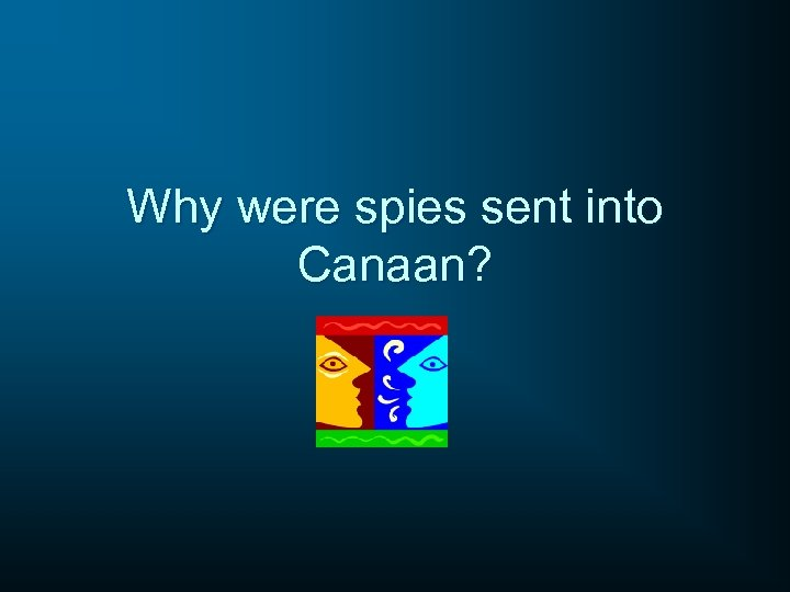 Why were spies sent into Canaan?