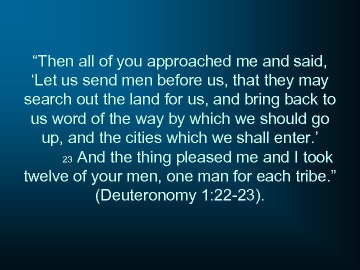 """""""Then all of you approached me and said, 'Let us send men before us,"""