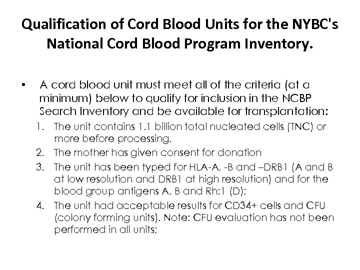 Qualification of Cord Blood Units for the NYBC's National Cord Blood Program Inventory. •