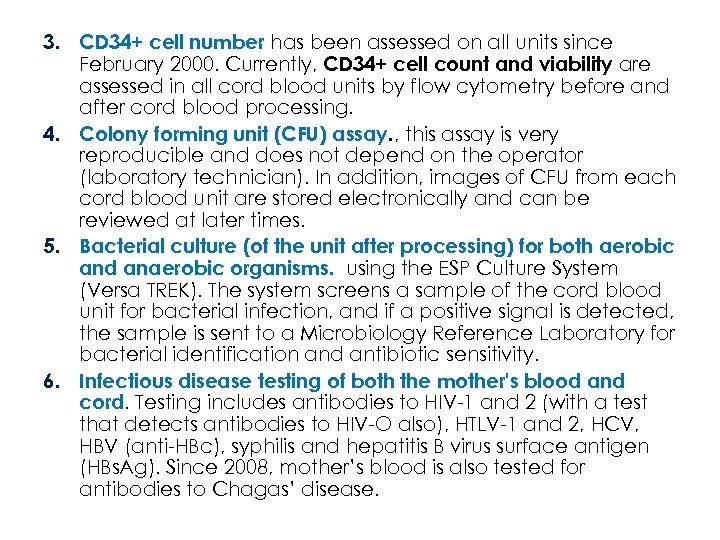 3. CD 34+ cell number has been assessed on all units since February 2000.