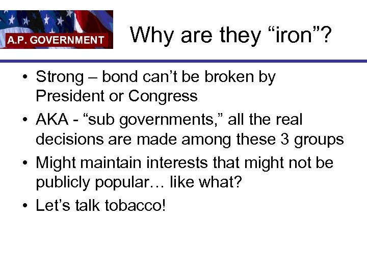 """Why are they """"iron""""? • Strong – bond can't be broken by President or"""