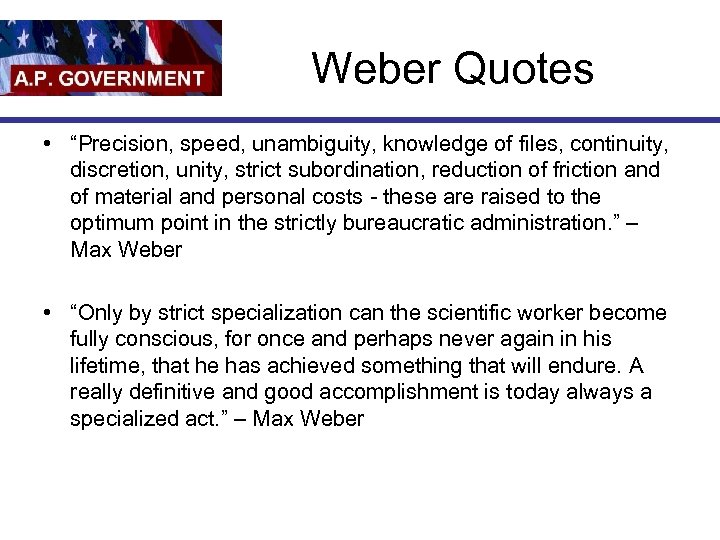 """Weber Quotes • """"Precision, speed, unambiguity, knowledge of files, continuity, discretion, unity, strict subordination,"""