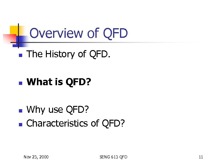 Overview of QFD n The History of QFD. n What is QFD? n n