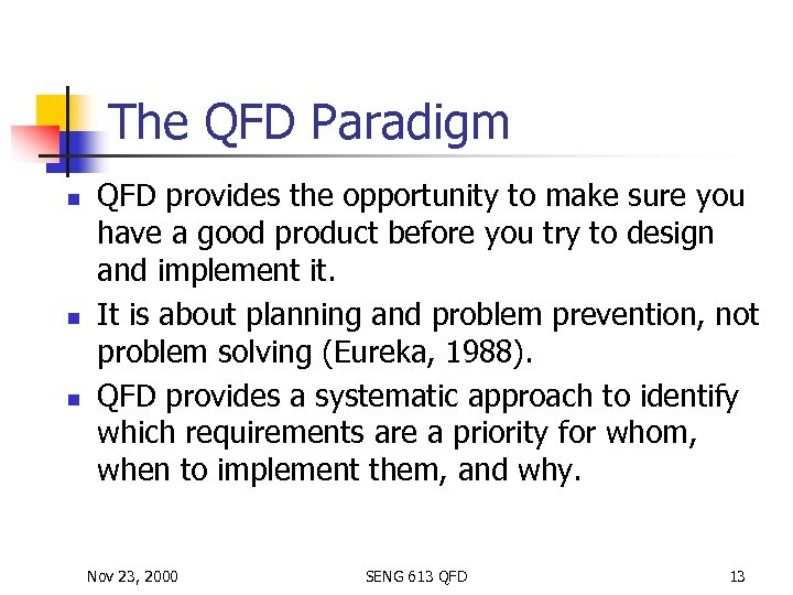 The QFD Paradigm n n n QFD provides the opportunity to make sure you