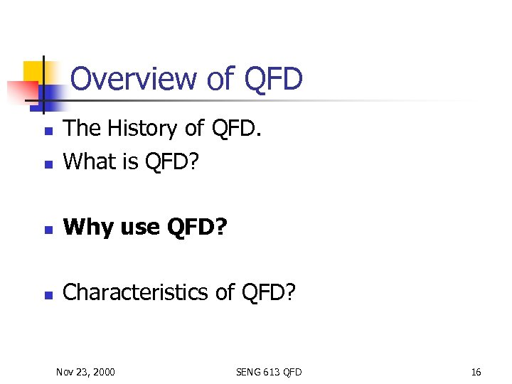 Overview of QFD n The History of QFD. What is QFD? n Why use