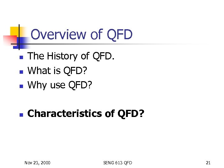 Overview of QFD n The History of QFD. What is QFD? Why use QFD?