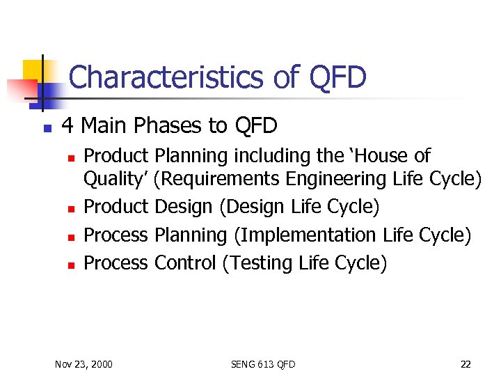 Characteristics of QFD n 4 Main Phases to QFD n n Product Planning including