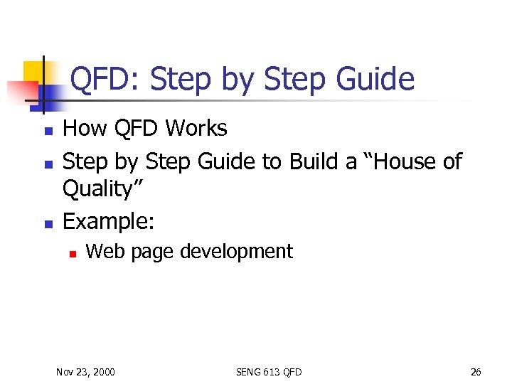 QFD: Step by Step Guide n n n How QFD Works Step by Step