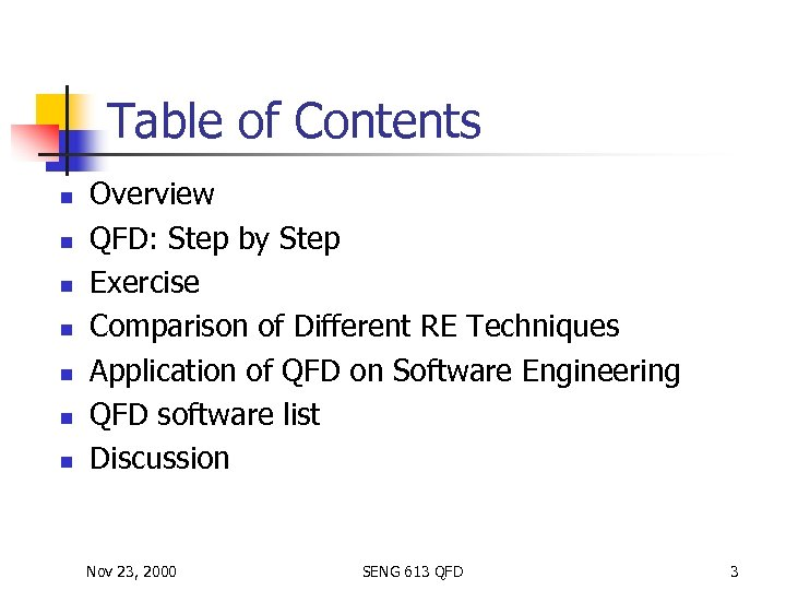 Table of Contents n n n n Overview QFD: Step by Step Exercise Comparison