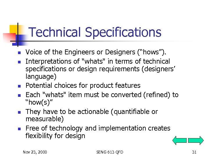 "Technical Specifications n n n Voice of the Engineers or Designers (""hows""). Interpretations of"