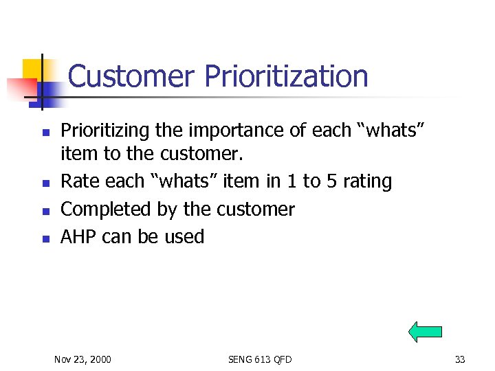 """Customer Prioritization n n Prioritizing the importance of each """"whats"""" item to the customer."""