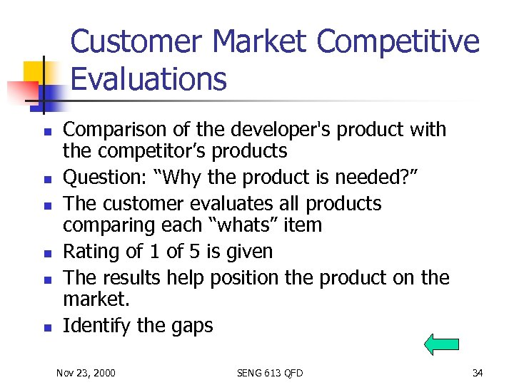 Customer Market Competitive Evaluations n n n Comparison of the developer's product with the