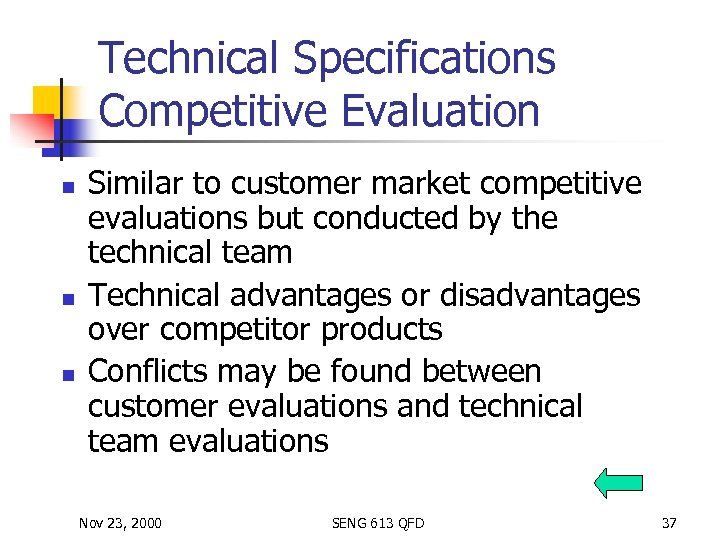 Technical Specifications Competitive Evaluation n Similar to customer market competitive evaluations but conducted by