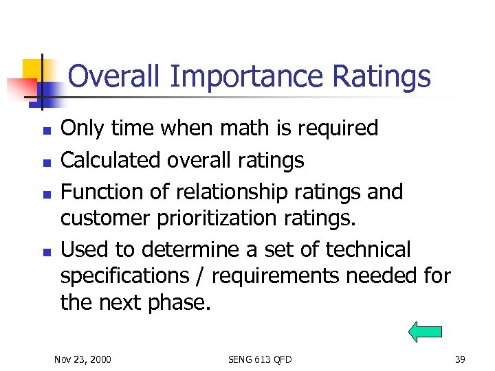 Overall Importance Ratings n n Only time when math is required Calculated overall ratings