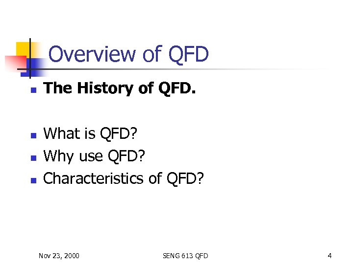 Overview of QFD n n The History of QFD. What is QFD? Why use