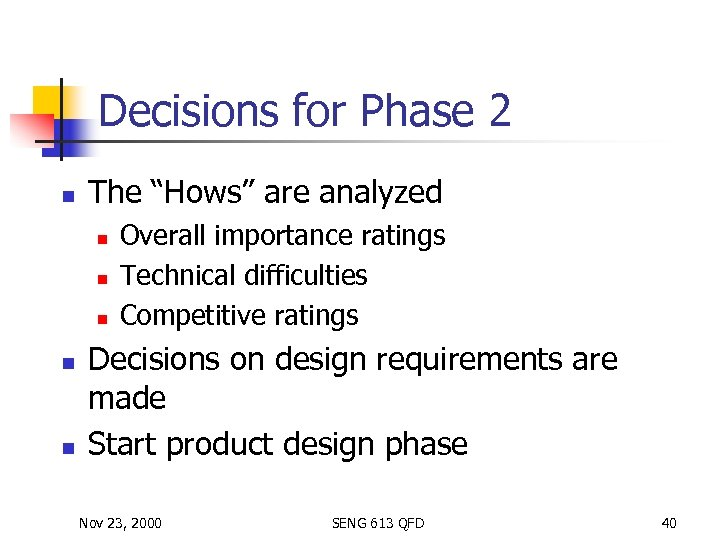 """Decisions for Phase 2 n The """"Hows"""" are analyzed n n n Overall importance"""