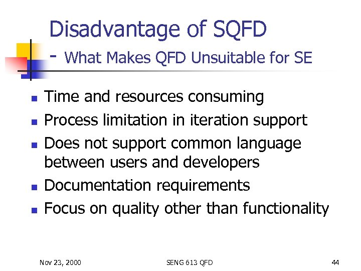Disadvantage of SQFD - What Makes QFD Unsuitable for SE n n n Time