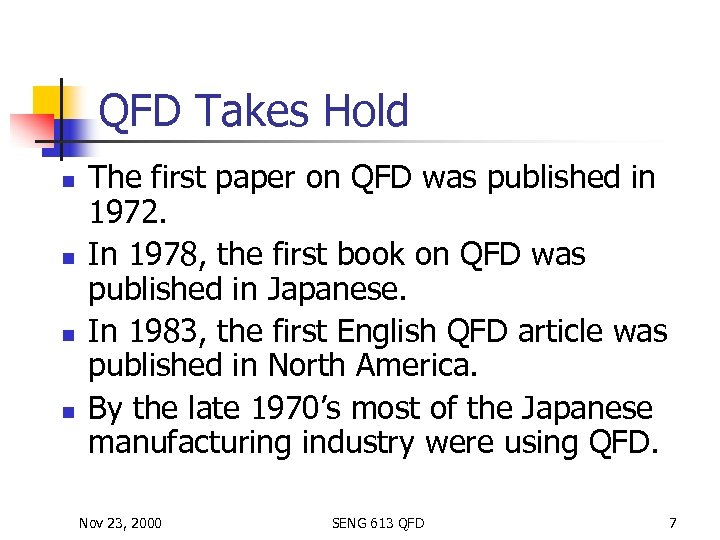 QFD Takes Hold n n The first paper on QFD was published in 1972.