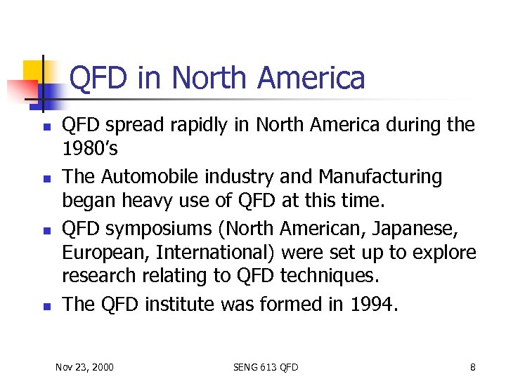 QFD in North America n n QFD spread rapidly in North America during the