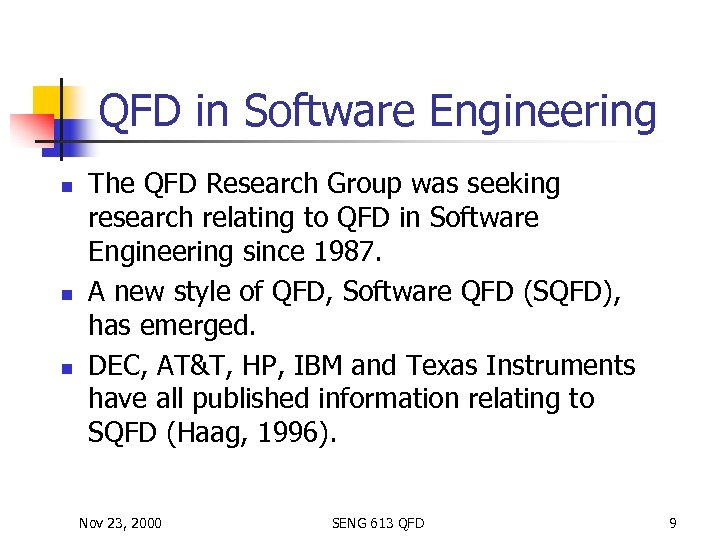 QFD in Software Engineering n n n The QFD Research Group was seeking research