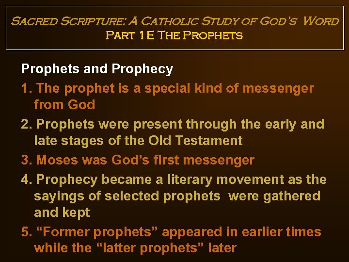 Sacred Scripture: A Catholic Study of God's Word Part 1 E The Prophets and