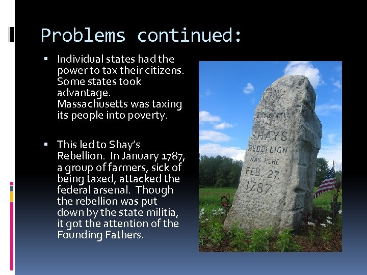 Problems continued: Individual states had the power to tax their citizens. Some states took