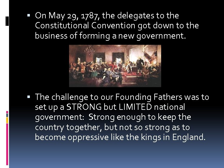On May 29, 1787, the delegates to the Constitutional Convention got down to
