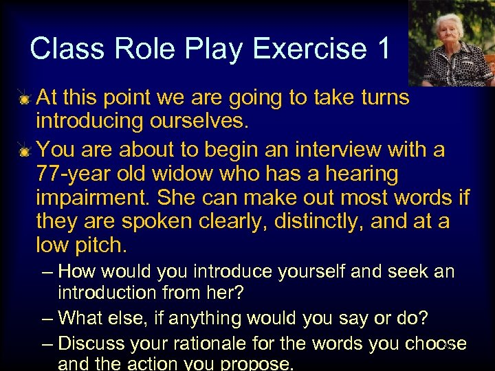 Class Role Play Exercise 1 At this point we are going to take turns