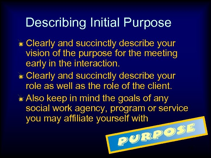 Describing Initial Purpose Clearly and succinctly describe your vision of the purpose for the