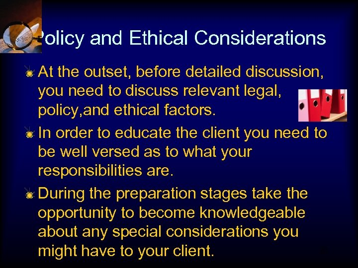 Policy and Ethical Considerations At the outset, before detailed discussion, you need to discuss
