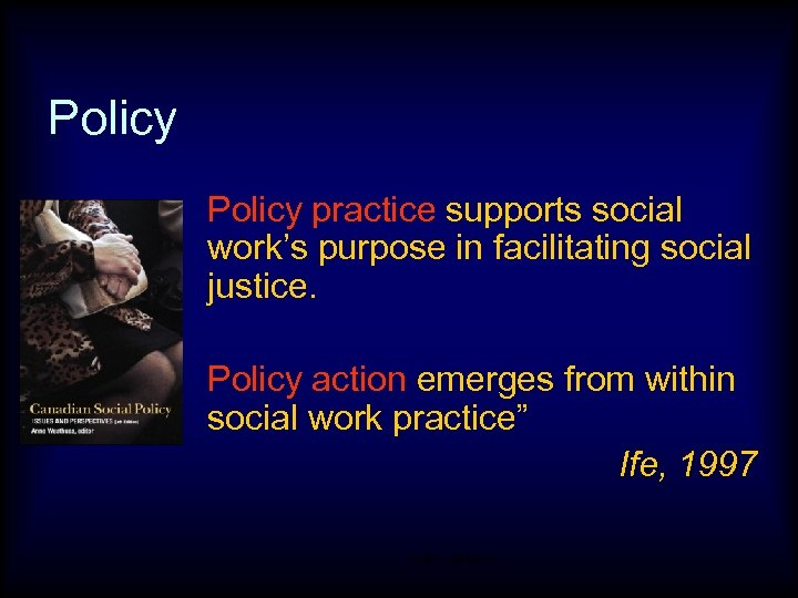 Policy practice supports social work's purpose in facilitating social justice. Policy action emerges from