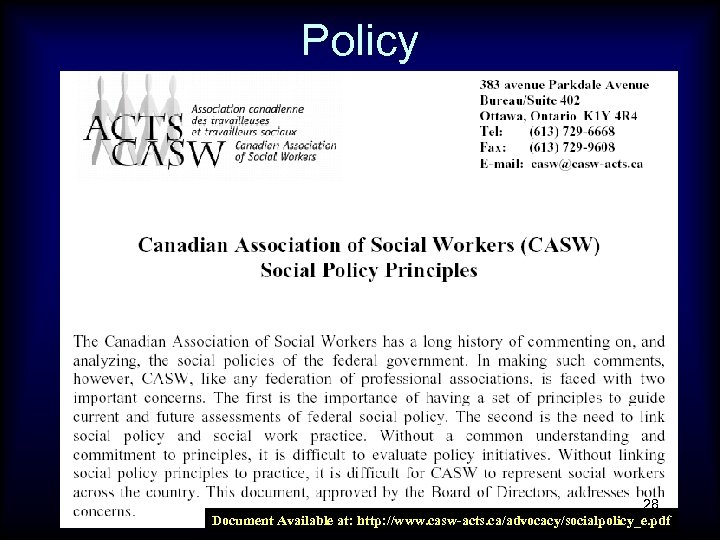 Policy 28 Document Available at: http: //www. casw-acts. ca/advocacy/socialpolicy_e. pdf