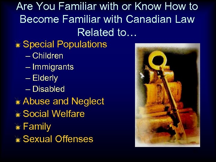 Are You Familiar with or Know How to Become Familiar with Canadian Law Related