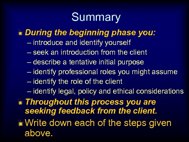 Summary During the beginning phase you: – introduce and identify yourself – seek an