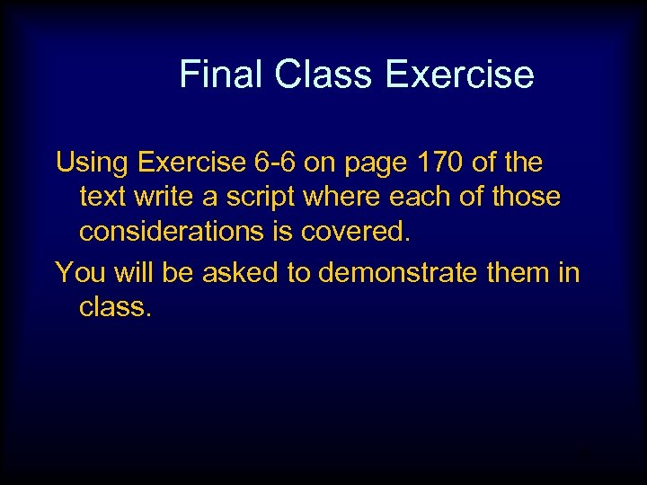 Final Class Exercise Using Exercise 6 -6 on page 170 of the text write