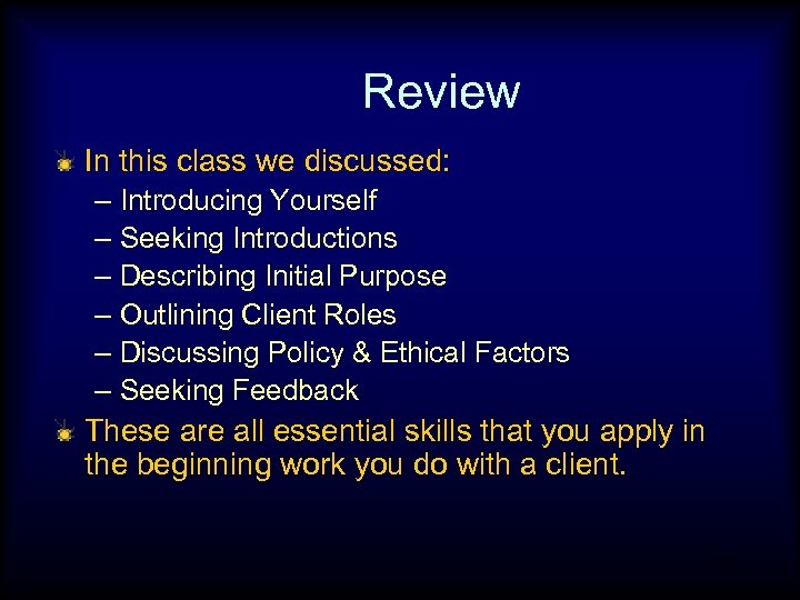 Review In this class we discussed: – Introducing Yourself – Seeking Introductions – Describing