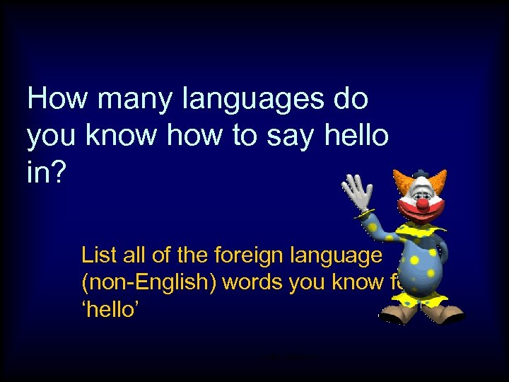 How many languages do you know how to say hello in? List all of